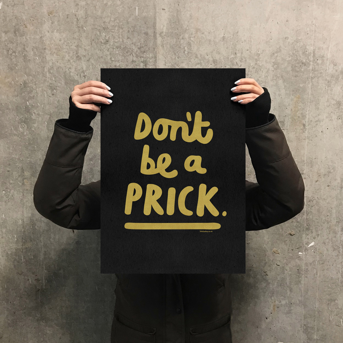 Don't Be A Prick print
